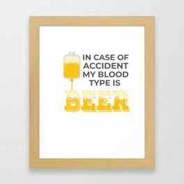 Beer Lover Gift My Blood Type is Beer Gift Framed Art Print