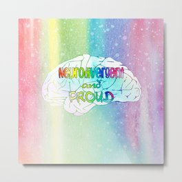 Neurodivergent and proud Metal Print