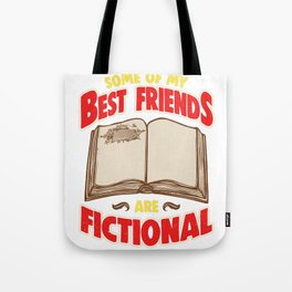 Bookworm Some Of My Best Friends Are Fictional Tote Bag
