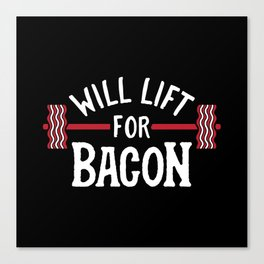 Will Lift For Bacon Canvas Print