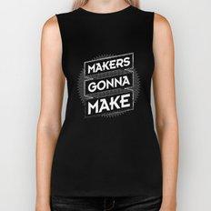 Makers Gonna Make Biker Tank