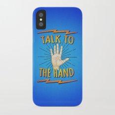 Talk to the hand! Funny Nerd & Geek Humor Statement iPhone X Slim Case