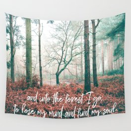 and into the forest i go, to lose my mind and find my soul-john muir-english forest Wall Tapestry