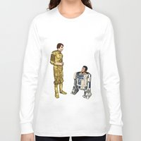 c3po Long Sleeve T-shirts featuring C3PO & R2D2 by joshuahillustration