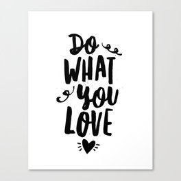 Do What You Love black and white modern typographic quote poster canvas wall art home decor Canvas Print
