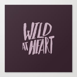 Wild at Heart x Typography Canvas Print