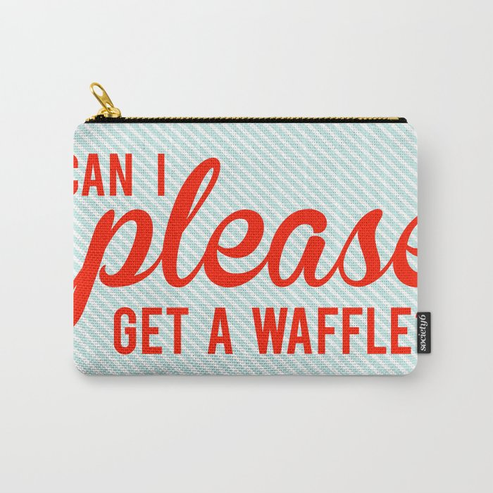 Can I Please Get a Waffle Carry-All Pouch