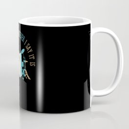 The Tempo Is Whatever It Say Sarcasm Coffee Mug