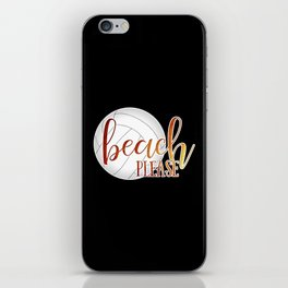 """beach please"" volleyball player iPhone Skin"