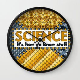 Science: It's How We Know Stuff Wall Clock