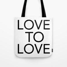 LOVE TO LOVE Tote Bag