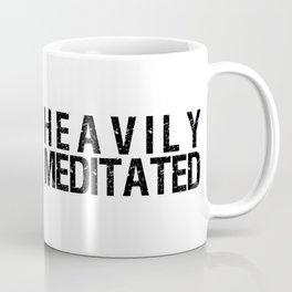 Heavily Meditated Print Coffee Mug