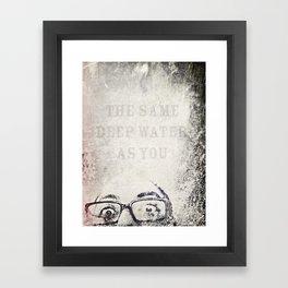 the same deep water as you Framed Art Print