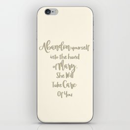 Abandon yourself into the hand of Mary - She will take care of you - Our Lady of the Navigators iPhone Skin