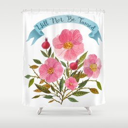 Will Not Be Tamed Floral Watercolor Shower Curtain