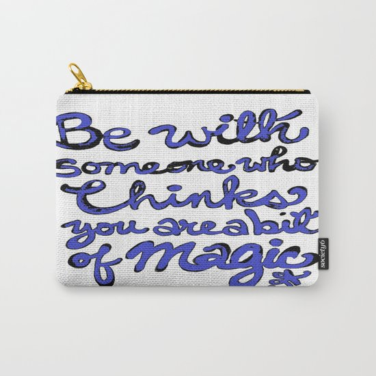 Be With Someone Blue Carry-All Pouch