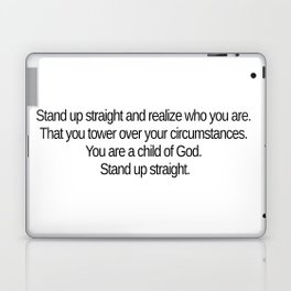 Stand up straight and realize who you are Laptop & iPad Skin