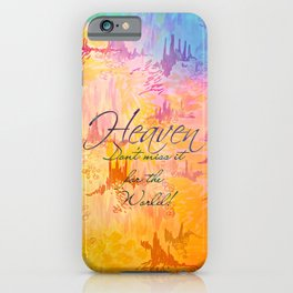 HEAVEN Don't Miss It for the World, Happy Watercolor Pastel Colorful Typography Christian Painting iPhone Case