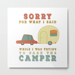 Camping Camper - Sorry For What I Said Vintage Retro Metal Print