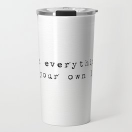 """Doubt everything. Find your own light."" Travel Mug"