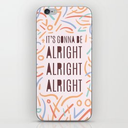 It's Gonna Be Alright Alright Alright - typography print colourful iPhone Skin