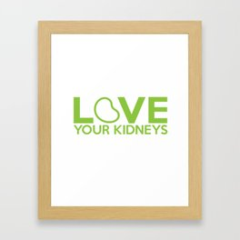 Love Your Kidneys Framed Art Print