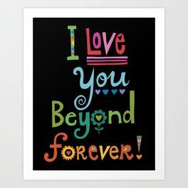 I Love You Beyond Forever - black Art Print