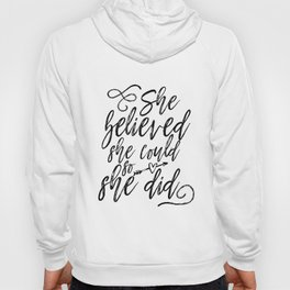 She Believed She Could So She Did Digital Machine Embroidery Applique Design Hoody