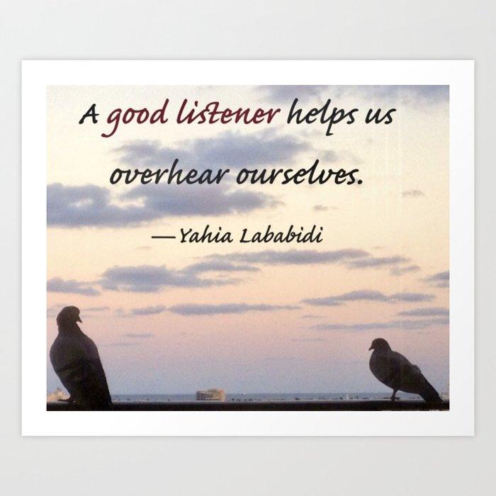 A Good Listener Art Print