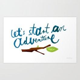Let's Start An Adventure Art Print