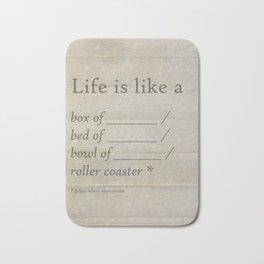 Life is like a _______ Bath Mat