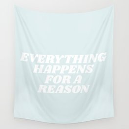 everything happens for a reason Wall Tapestry