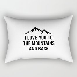I Love You To The Mountains And Back Rectangular Pillow