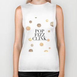 POP FIZZ CLINK, Champagne Quote,Celebrate Life,Wedding Quote,Happy New Year,Gold Confetti,Drink Sign Biker Tank