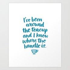 i've been around the teacup (blue) Art Print
