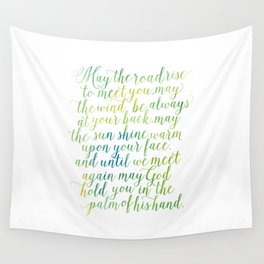 May the road rise up to meet you. May the wind be always at your back. Wall Tapestry