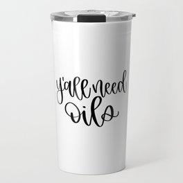 y'all need oils Travel Mug