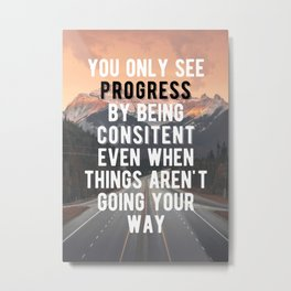 Motivational - Be Consistent Quote Metal Print