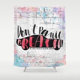 The Lovely Reckless - Don't Panic [Car] Shower Curtain