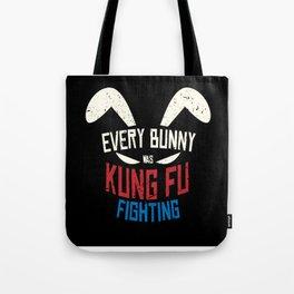 Every Bunny Was Kung Fu Fighting Bunny Tote Bag