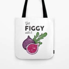 Get Figgy with It Tote Bag