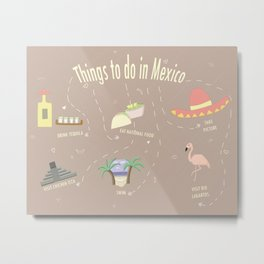 Things to do in Mexico Metal Print