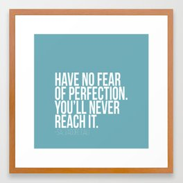 Have no fear of perfection Framed Art Print