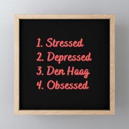 Stressed. Depressed. Den Haag. Obsessed. Framed Mini Art Print