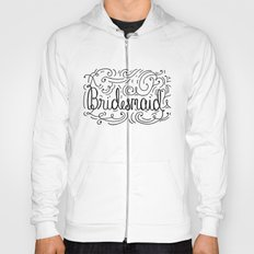 Bridesmaid, hand-lettered, great as a gift!! Hoody