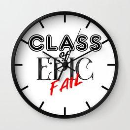 Class Of Epic Fail Wall Clock