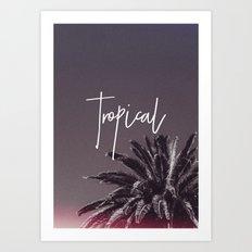 Tropical '16 Art Print