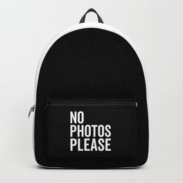 No Photos Please 2 Funny Quote Backpack