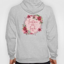 Festive As Fuck, Funny, Christmas Quote Hoody
