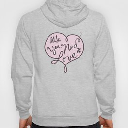 All you need is love - Lettering Soft Pink Hoody